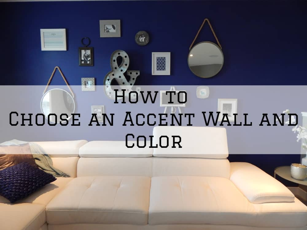 How To Choose An Accent Wall Color In Living Room Paulbabbitt Com