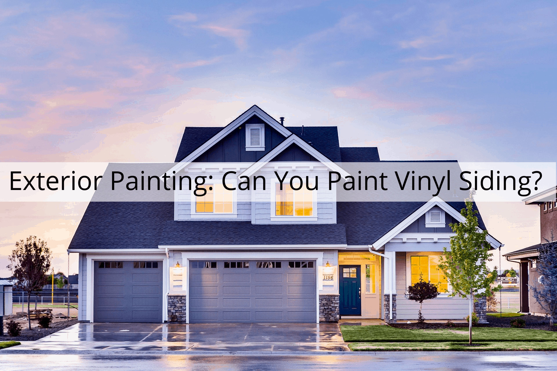 Exterior Painting Omaha NE: Can You Paint Vinyl Siding?